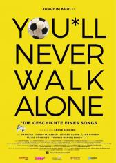 "Plakat zu ""You'll Never Walk Alone"" 