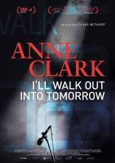 "Filmplakat zu ""Anne Clark - I'll walk out into tomorrow"" 