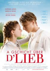 "Filmplakat zu ""A Gschicht über d'Lieb"" | Bild: Filmagentinnen"